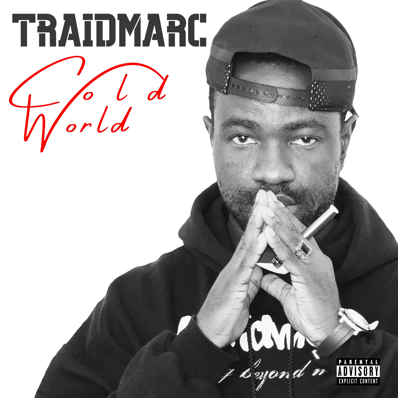 Traidmarc cold world